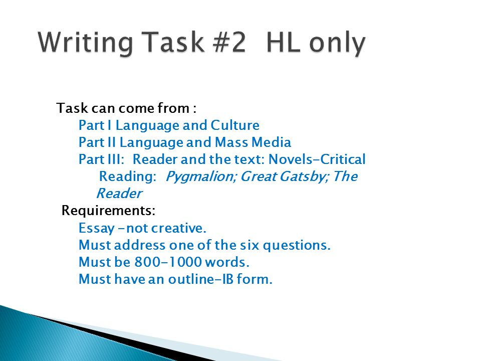 Task can come from : Part I Language and Culture Part II Language and Mass Media Part III: Reader and the text: Novels-Critical Reading: Pygmalion; Gr