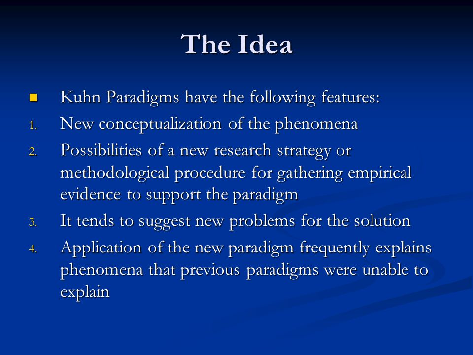The Idea Paradigms have the following features: Paradigms have the following features: 1.