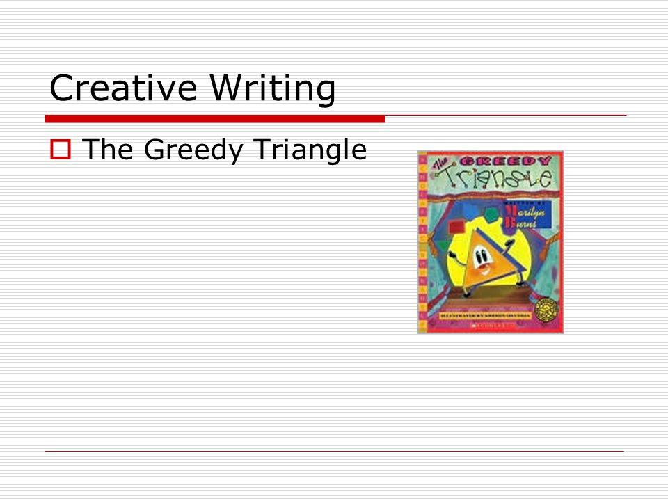 Creative Writing  The Greedy Triangle