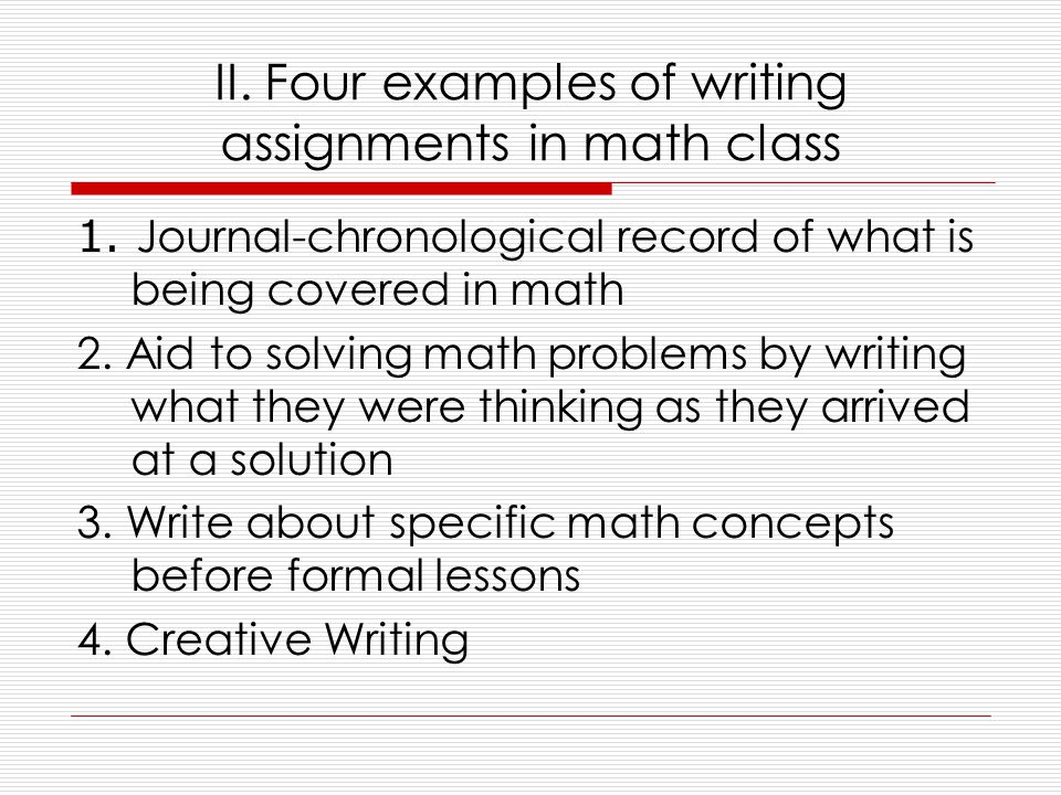 II. Four examples of writing assignments in math class 1.