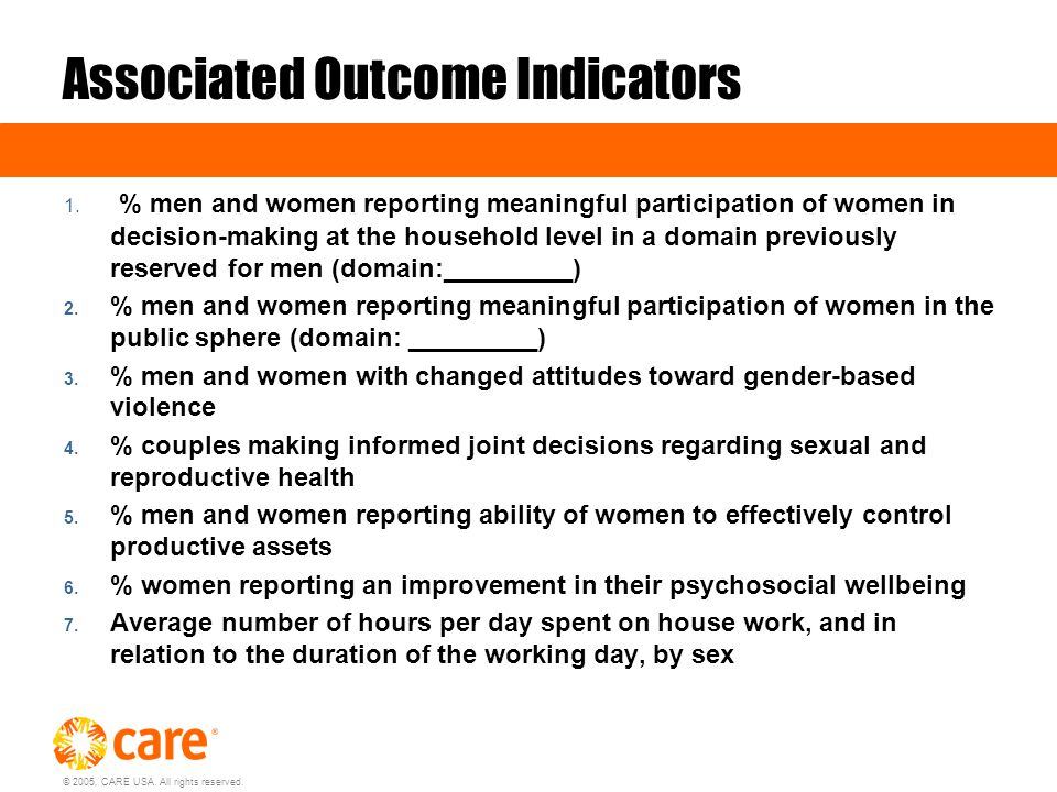 © 2005, CARE USA. All rights reserved. Associated Outcome Indicators 1.
