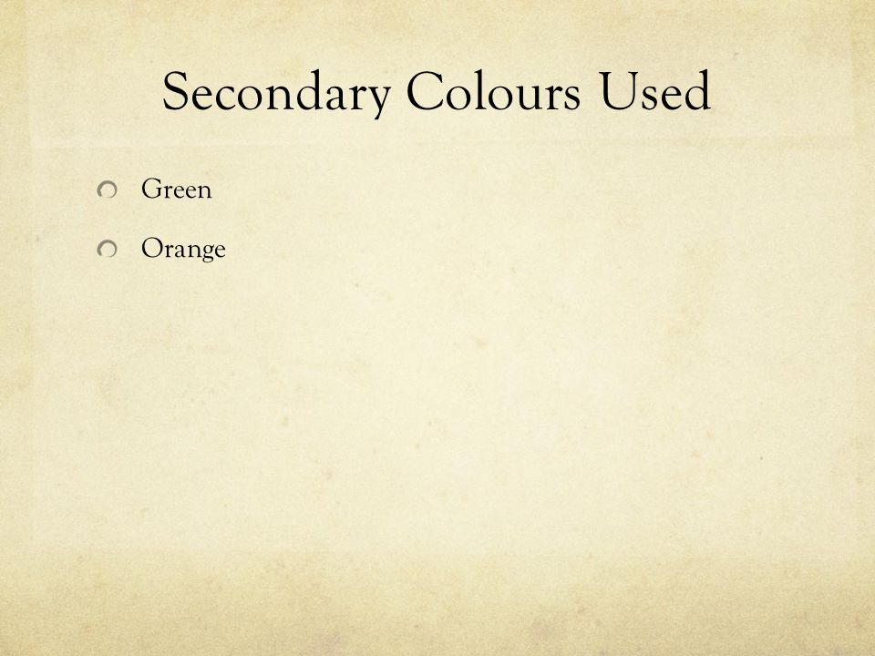 Secondary Colours Used Green Orange