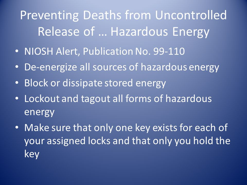 Preventing Deaths from Uncontrolled Release of … Hazardous Energy NIOSH Alert, Publication No.