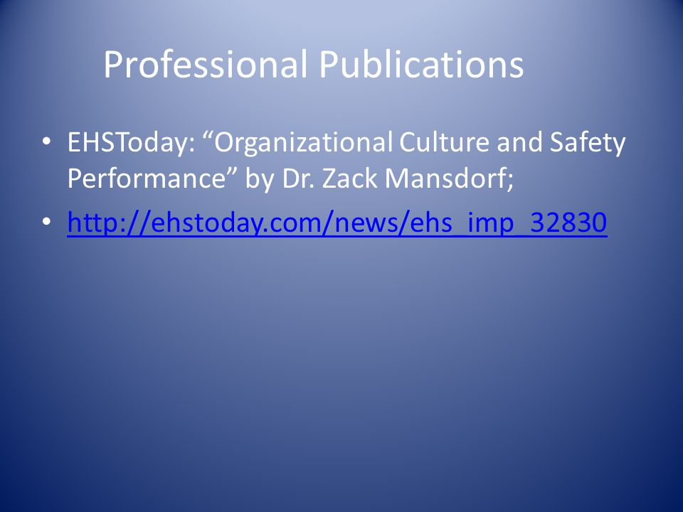 Professional Publications EHSToday: Organizational Culture and Safety Performance by Dr.
