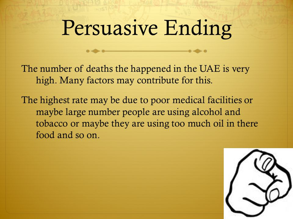 Persuasive Ending The number of deaths the happened in the UAE is very high.