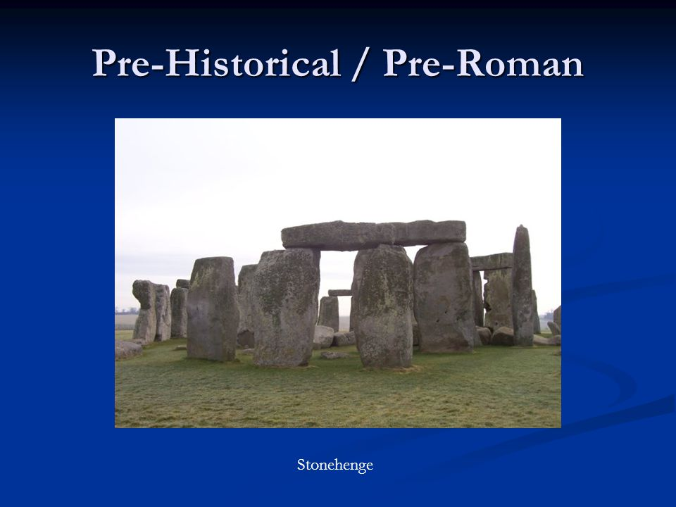 Pre-Historical / Pre-Roman Stonehenge