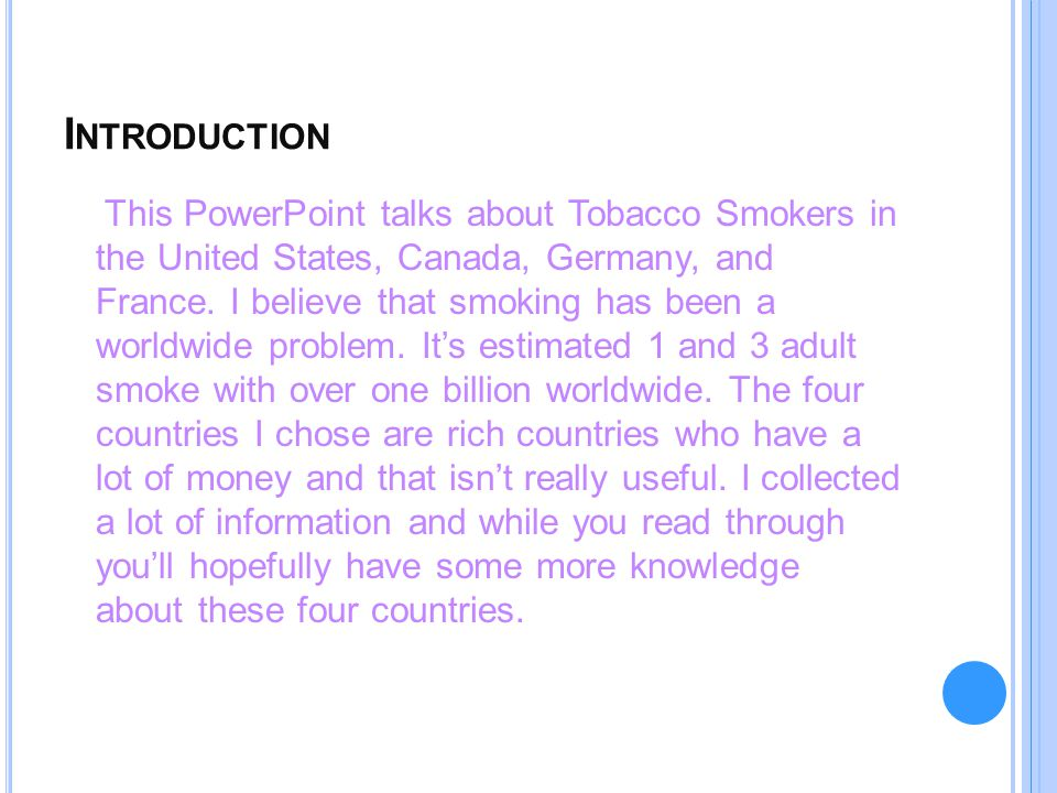 I NTRODUCTION This PowerPoint talks about Tobacco Smokers in the United States, Canada, Germany, and France.