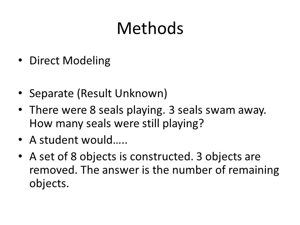 Methods Direct Modeling Separate (Result Unknown) There were 8 seals playing.