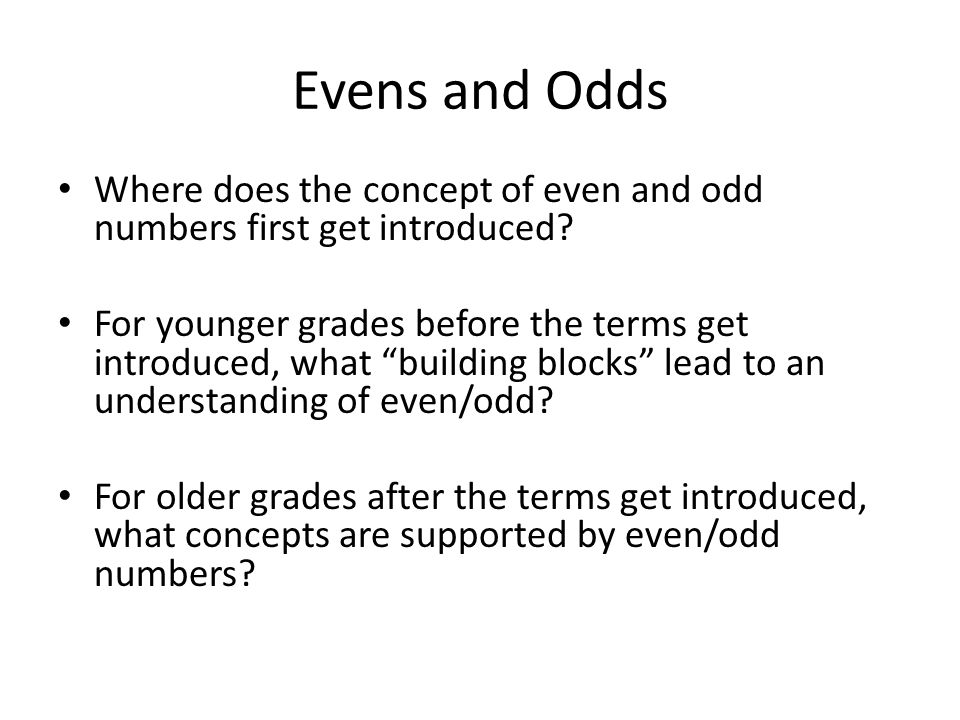 Evens and Odds Where does the concept of even and odd numbers first get introduced.