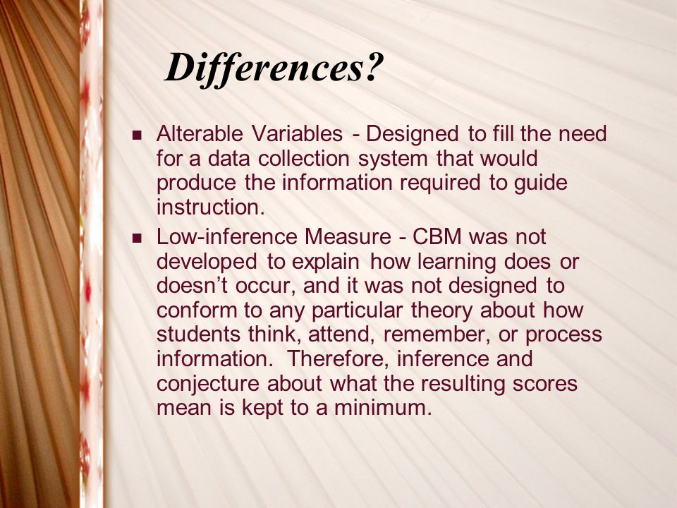 Math Reason for using a math CBM Most math assessments do not provide information about fluency, which provides information about skill mastery, but CBM does.