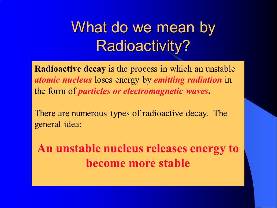 Summary/Questions Name three of the science pioneers in the study of Radioactivity..