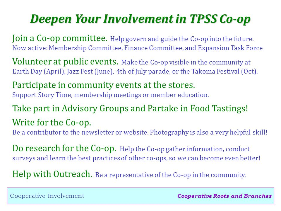 Cooperative Roots and Branches Cooperative Involvement Join a Co-op committee.