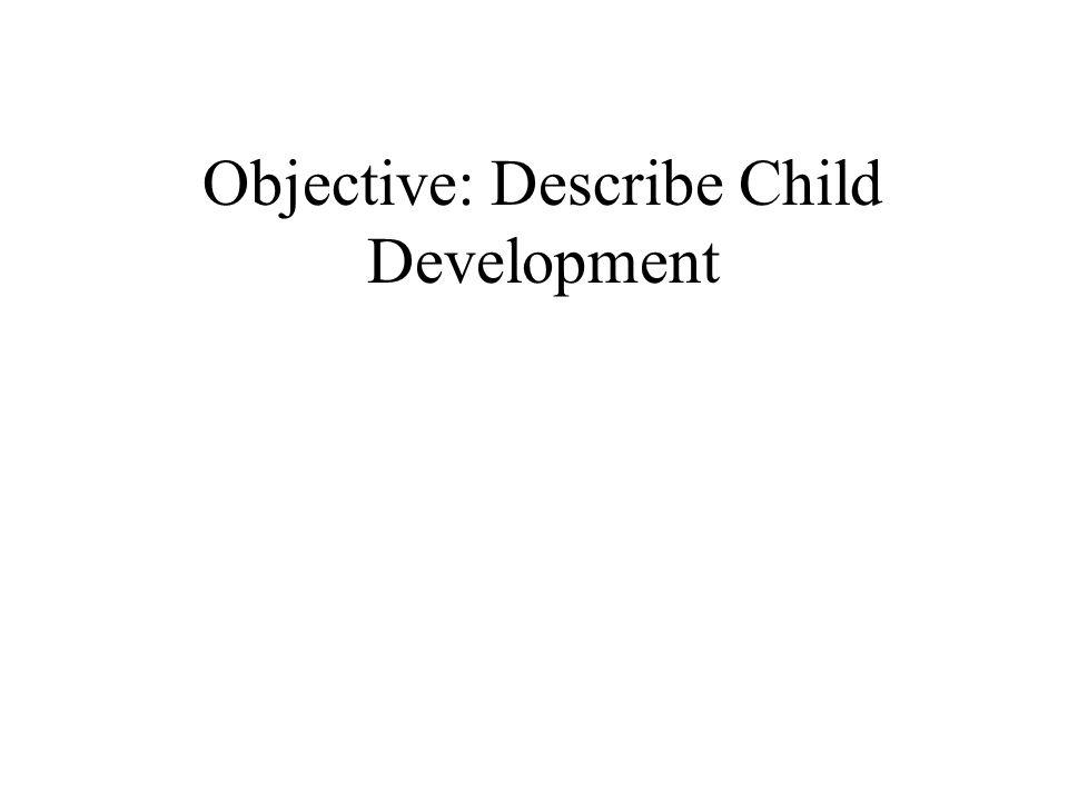 Objective: Describe Child Development