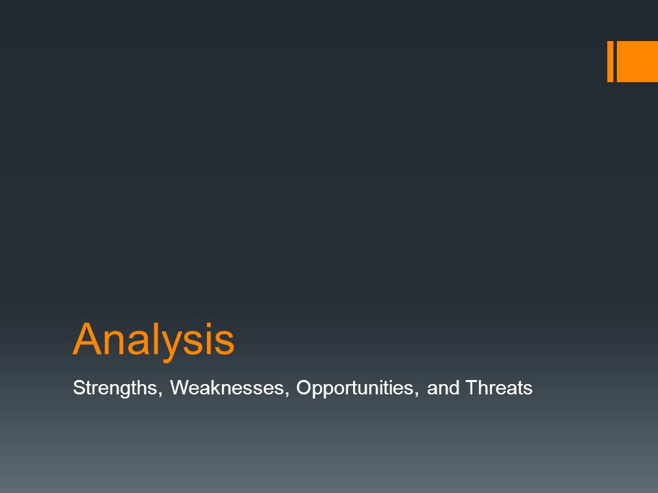 Analysis Strengths, Weaknesses, Opportunities, and Threats