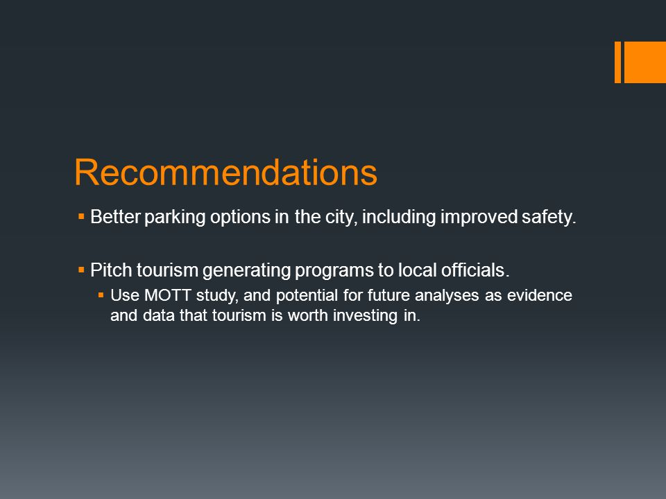 Recommendations  Better parking options in the city, including improved safety.