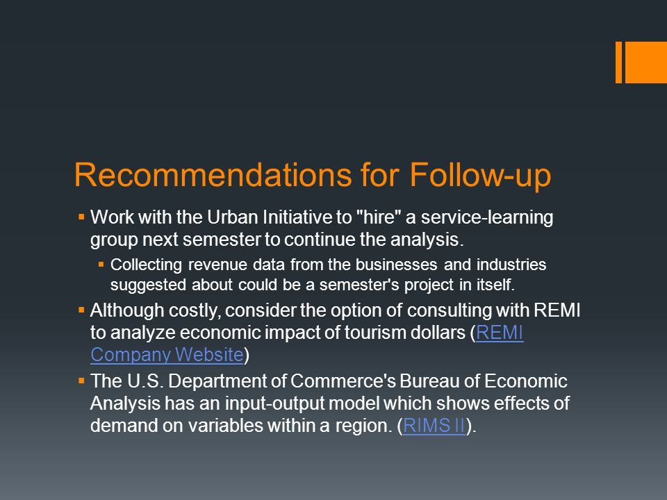 Recommendations for Follow-up  Work with the Urban Initiative to hire a service-learning group next semester to continue the analysis.