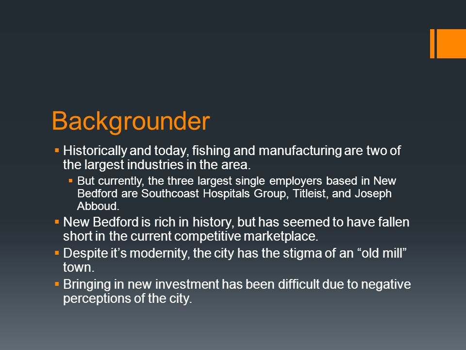 Backgrounder  Historically and today, fishing and manufacturing are two of the largest industries in the area.