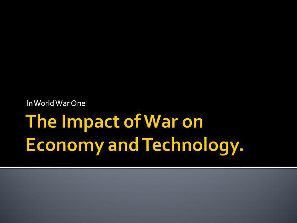  War has many direct impacts on the economy of participating countries, mainly in military expenditures.