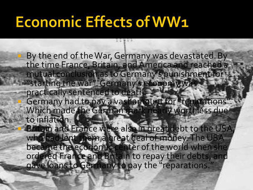  By the end of the War, Germany was devastated.