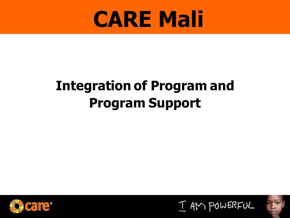 Integration of Program and Program Support CARE Mali