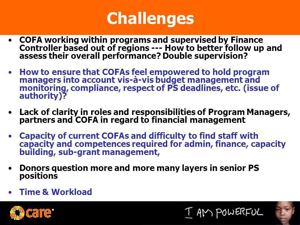 Challenges COFA working within programs and supervised by Finance Controller based out of regions --- How to better follow up and assess their overall performance.