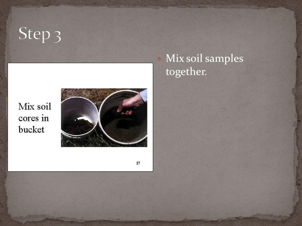 Mix soil samples together.