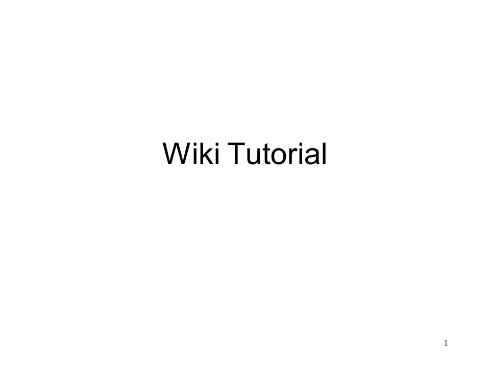 1 Wiki Tutorial