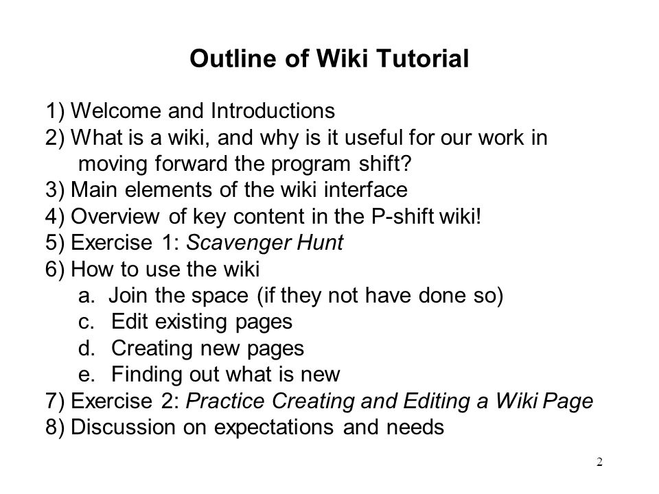2 Outline of Wiki Tutorial 1) Welcome and Introductions 2) What is a wiki, and why is it useful for our work in moving forward the program shift? 3) M