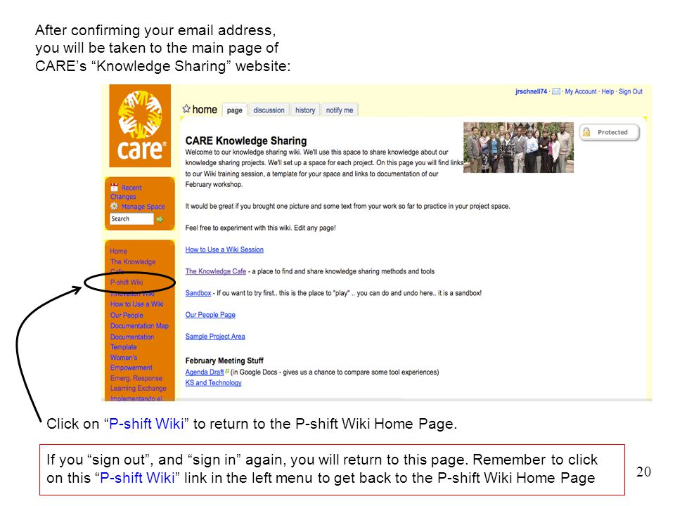 20 Joining, Part III After confirming your email address, you will be taken to the main page of CARE's Knowledge Sharing website: Click on P-shift Wiki to return to the P-shift Wiki Home Page.