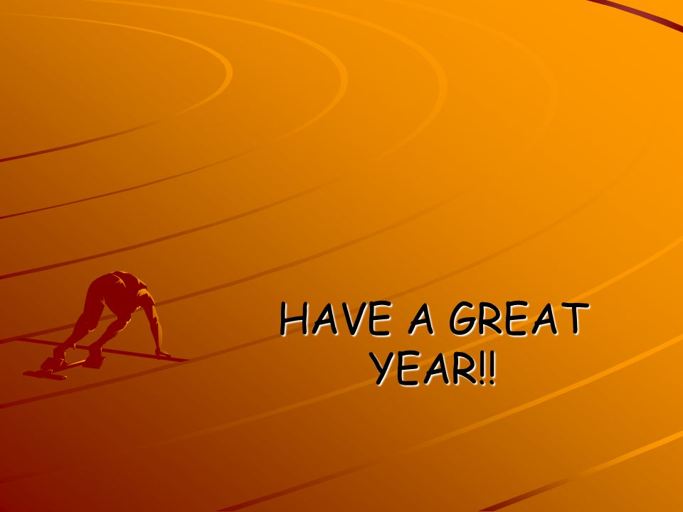 HAVE A GREAT YEAR!!