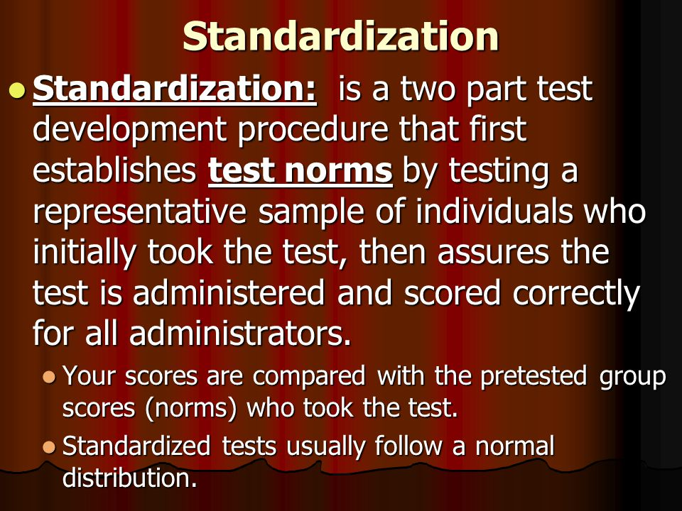 Standardized Tests Usually Follow a Normal or Bell Curved Distribution Where Most Scores Occur in the Middle.