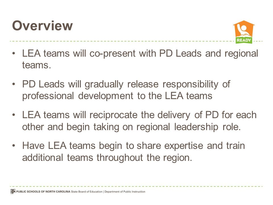 Overview LEA teams will co-present with PD Leads and regional teams.
