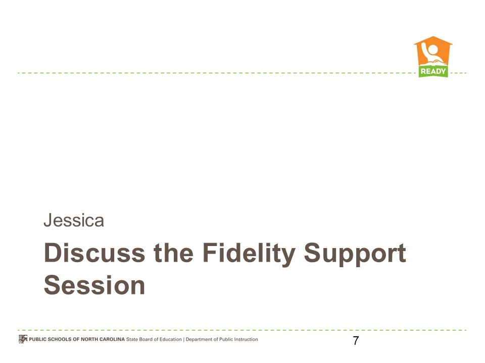 Discuss the Fidelity Support Session Jessica 7