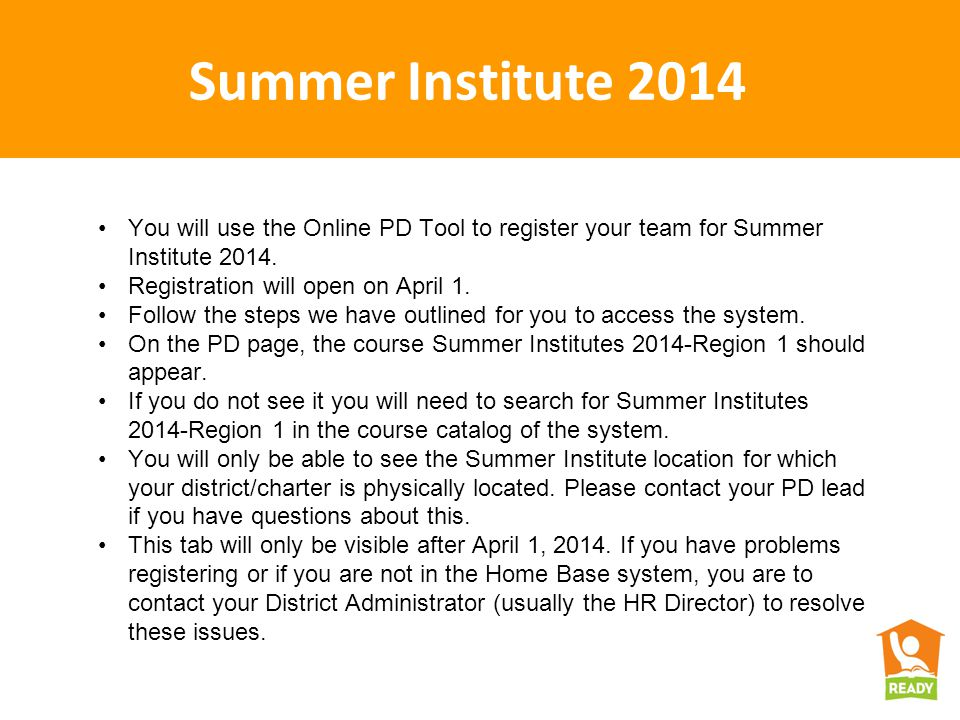 Summer Institute 2014 You will use the Online PD Tool to register your team for Summer Institute 2014.