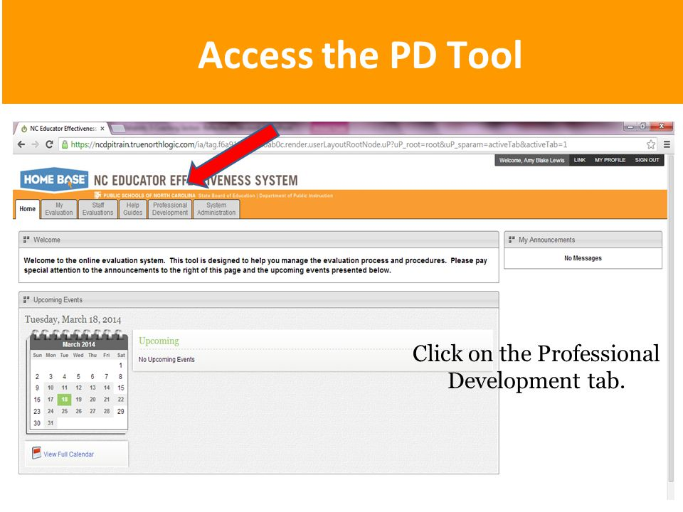 Access the PD Tool Click on the Professional Development tab.
