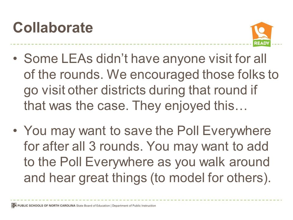 Collaborate Some LEAs didn't have anyone visit for all of the rounds.