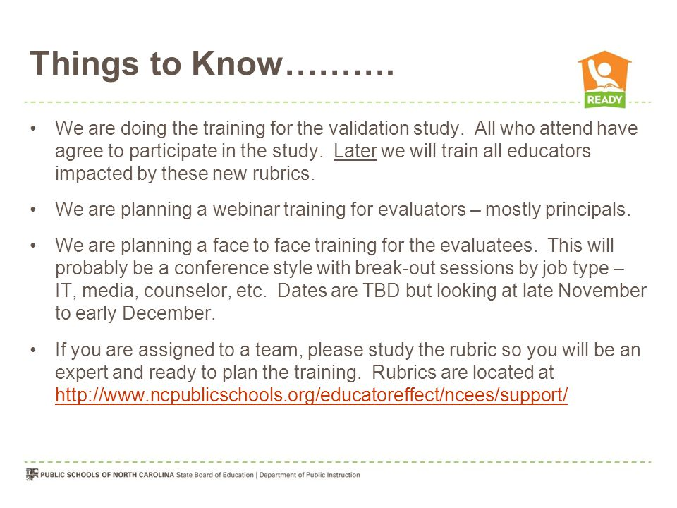 Things to Know………. We are doing the training for the validation study.