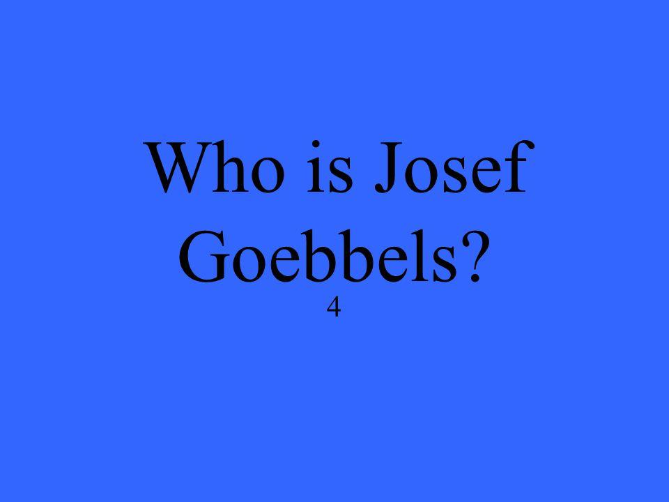 Who is Josef Goebbels? 4