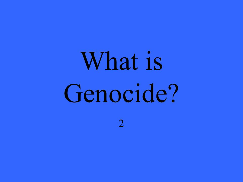 2 What is Genocide