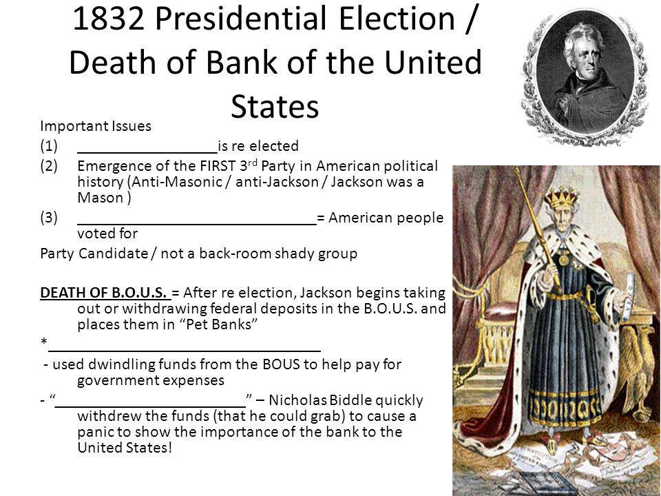 1832 Presidential Election / Death of Bank of the United States Important Issues (1)_________________is re elected (2)Emergence of the FIRST 3 rd Part