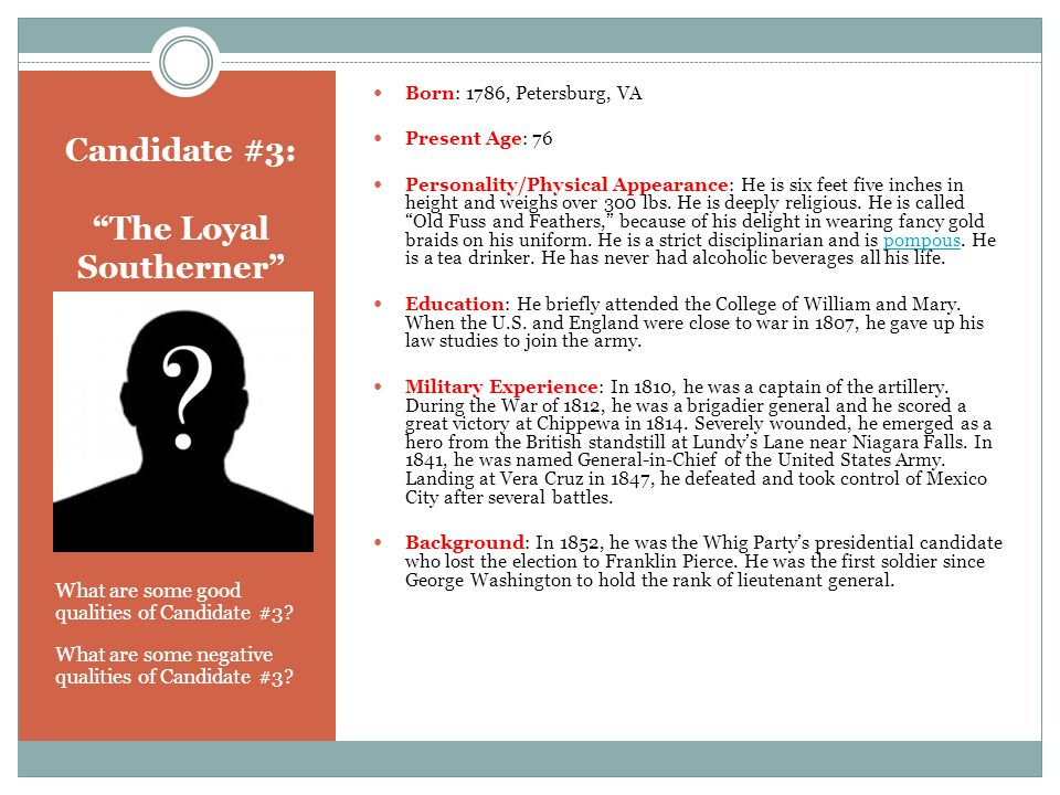 Candidate #3: The Loyal Southerner What are some good qualities of Candidate #3.