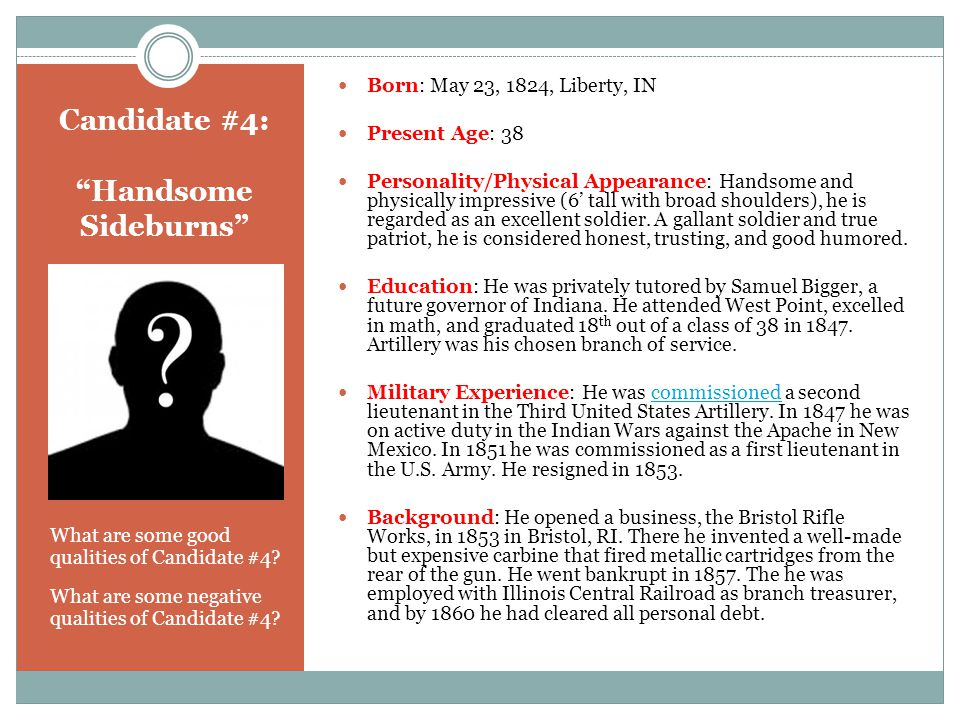 Candidate #4: Handsome Sideburns What are some good qualities of Candidate #4.