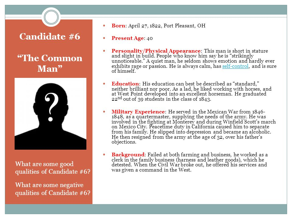Candidate #6 The Common Man What are some good qualities of Candidate #6.