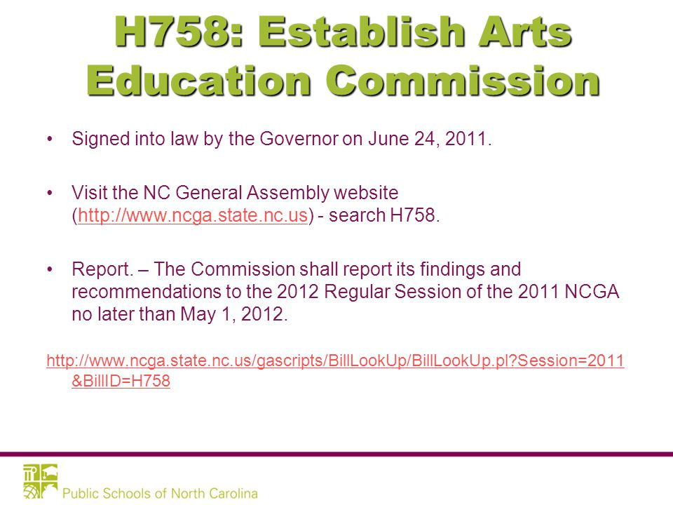 H758: Establish Arts Education Commission Signed into law by the Governor on June 24, 2011.