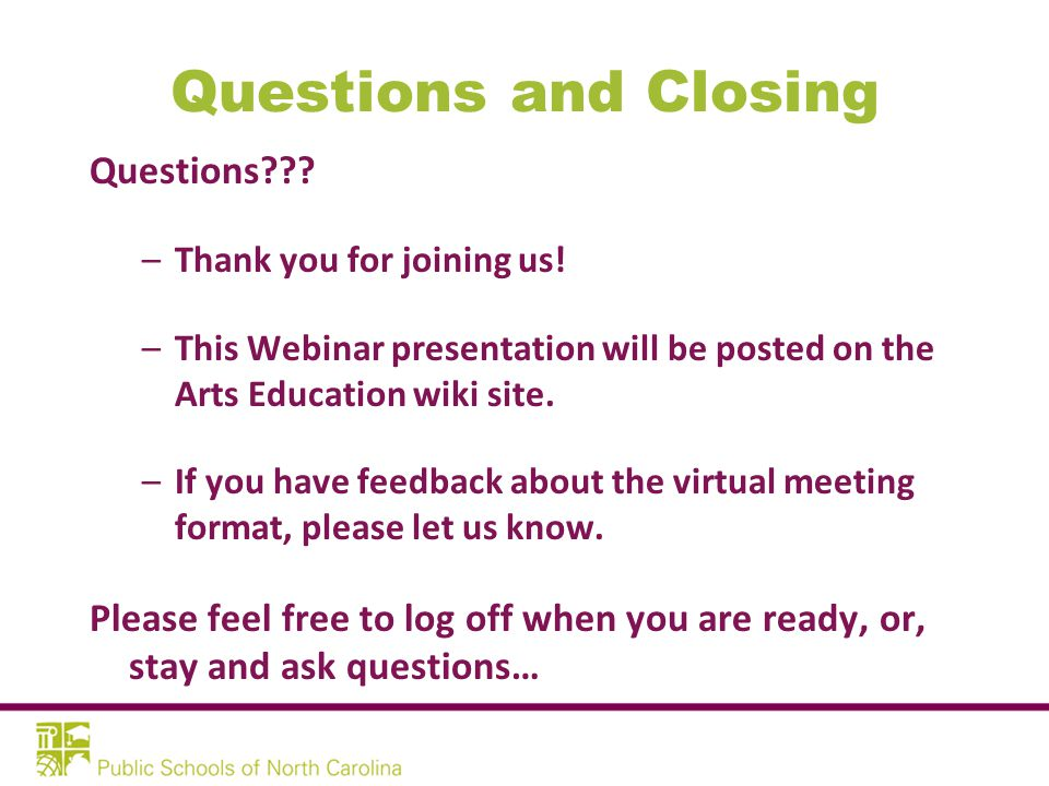 Questions and Closing Questions . –Thank you for joining us.