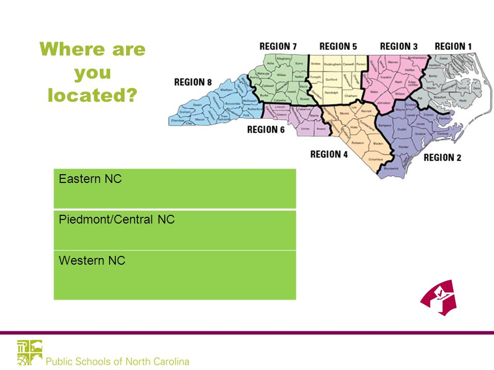 Where are you located Eastern NC Piedmont/Central NC Western NC