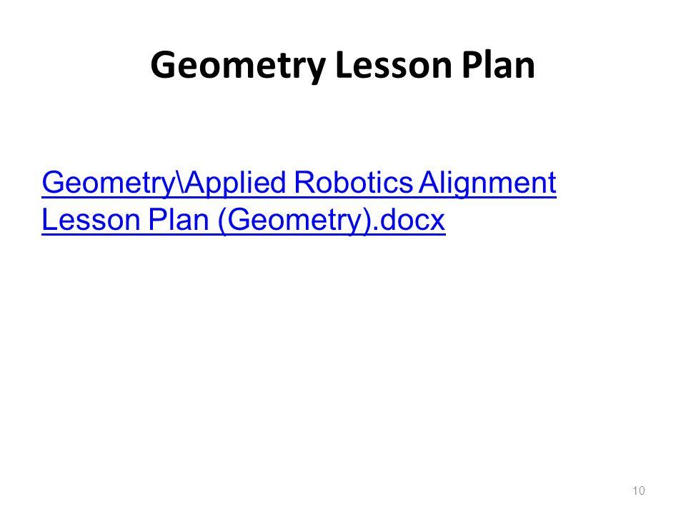 Geometry Lesson Plan Geometry\Applied Robotics Alignment Lesson Plan (Geometry).docx 10
