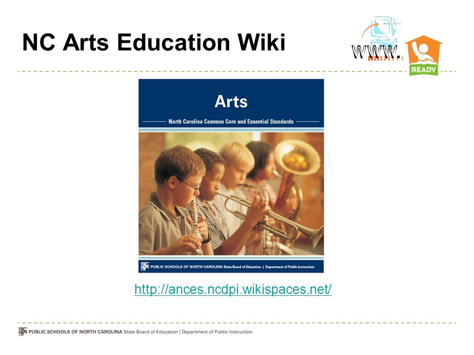 NC Arts Education Wiki http://ances.ncdpi.wikispaces.net/