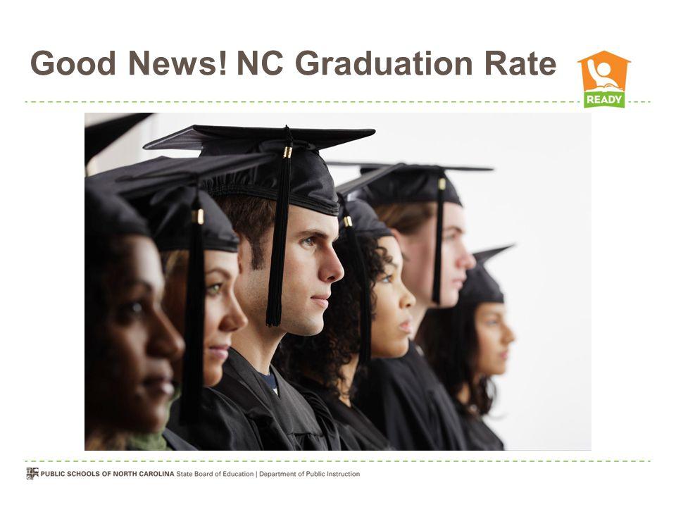 Good News! NC Graduation Rate
