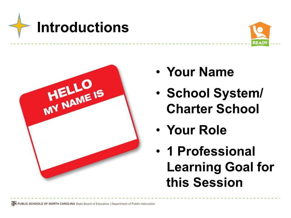 Introductions Your Name School System/ Charter School Your Role 1 Professional Learning Goal for this Session
